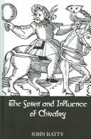 The Spirit and Influence of Chivalry