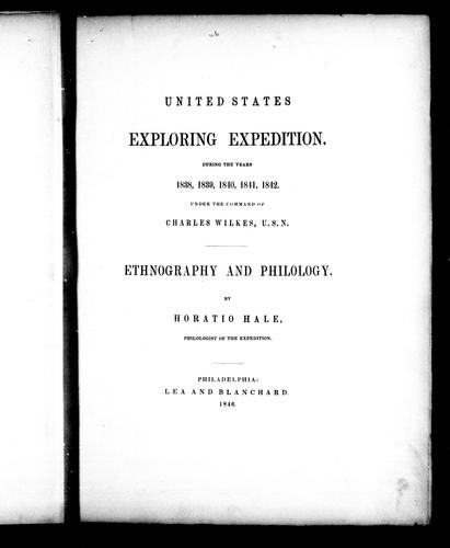 United States Exploring Expedition : during the years 1838, 1839, 1840, 1842 under the command of Charles Wilkes, U.S.N. by by Horatio Hale, philologist of the Expedition