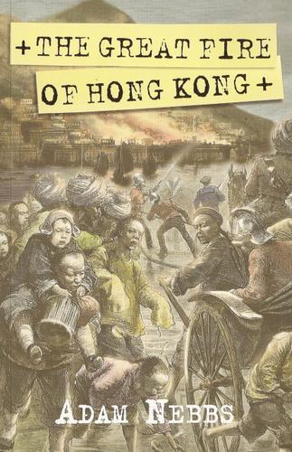 The Great Fire of Hong Kong by Adam Nebbs