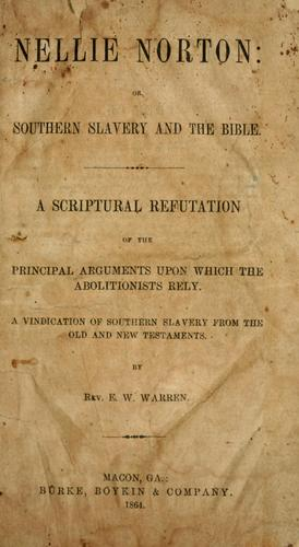 Download Nellie Norton: or, Southern slavery and the Bible.