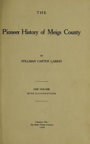 The pioneer history of Meigs County