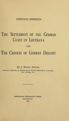 Download The settlement of the German coast of Louisiana and the Creoles of German descent