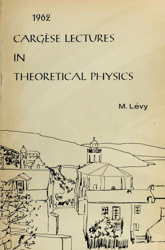 Cargèse lectures in theoretical physics; notes from the French ...