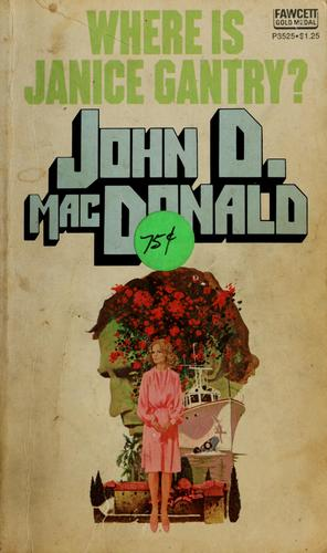 Where is Janice Gantry? by John D. Macdonald
