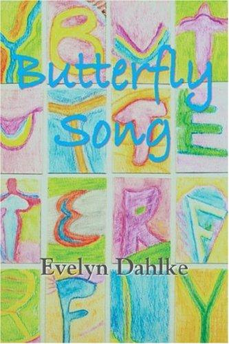 Thumbnail of Butterfly Song -- A  Woman's Journey Back Into Life