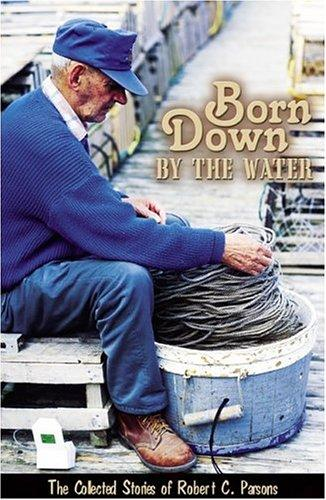 Born Down By the Water, Parsons, Robert C.