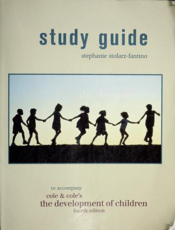 Cover of: The Development of Children (Study Guide) | Stephanie Stolarz-Fantino, Michael Cole, Sheila R. Cole
