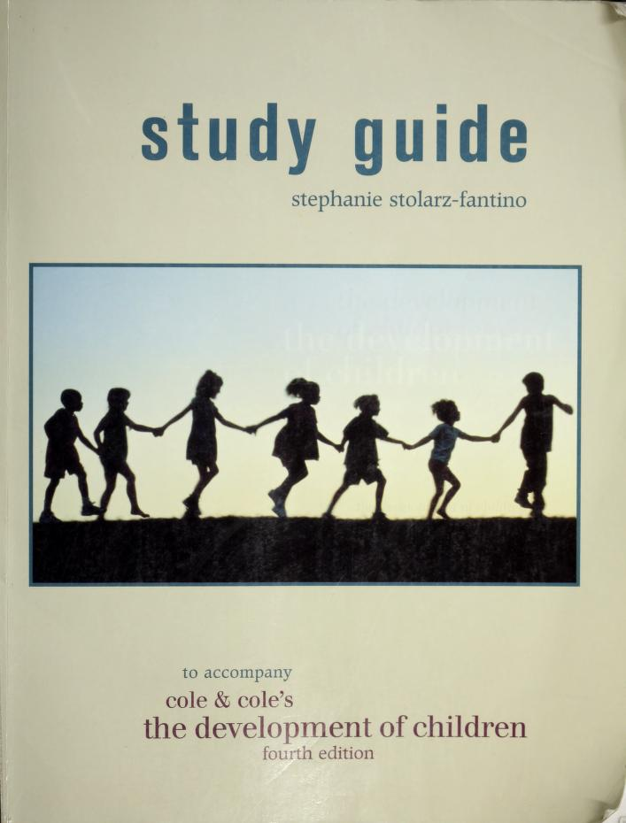 The Development of Children (Study Guide) by Stephanie Stolarz-Fantino, Michael Cole, Sheila R. Cole