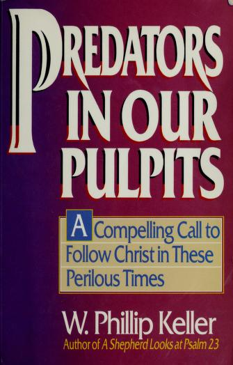 Cover of: Predators in our pulpits by W. Phillip Keller
