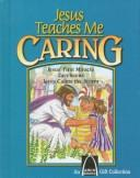 Jesus Teaches Me Caring by Various Artists
