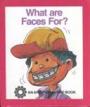 What Are Faces for (Buppet Books) by Janie Spaht Gill