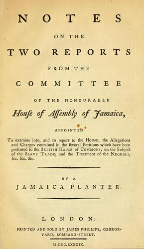 Notes on the two reports from the Committee of the Honourable House of Assembly of Jamaica by Fuller, Stephen