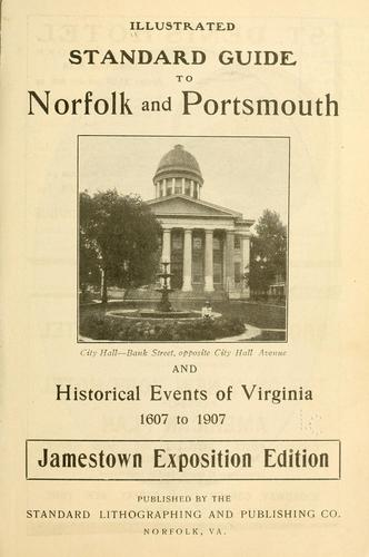 Illustrated standard guide to Norfolk and Portsmouth and historical events of Virginia 1607 to 1907 by