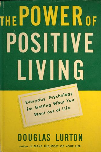 The power of positive living by Douglas Ellsworth Lurton