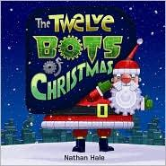 The Twelve Bots of Christmas by Hale, Nathan
