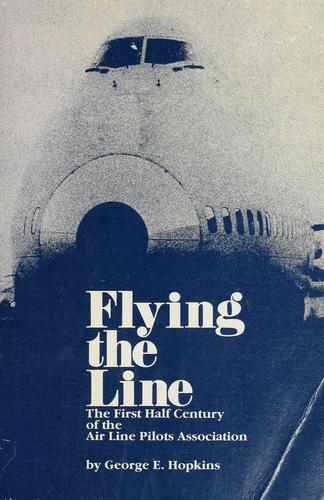 Flying the line by George E. Hopkins