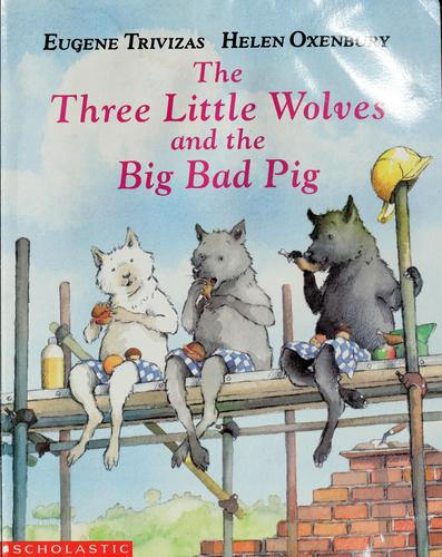 The Three LittleWolves and the Big Bad Pig by