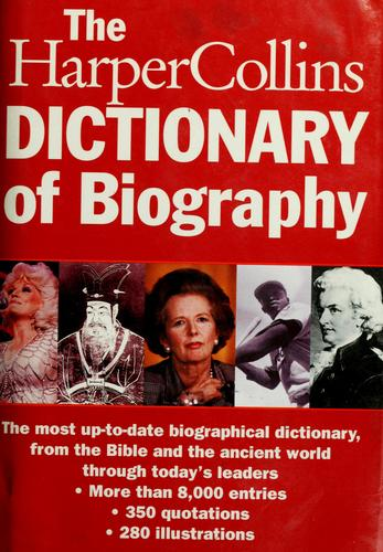 The Harpercollins Dictionary of Biography by HarperCollins