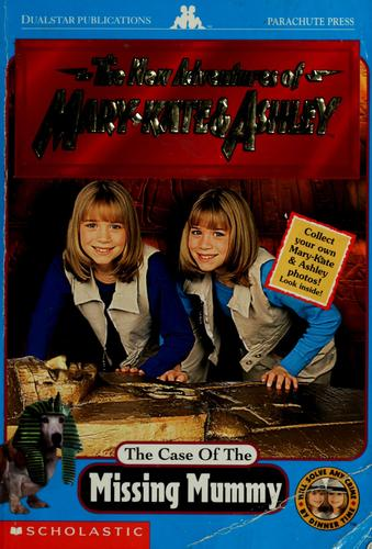 The Case of the Missing Mummy (Adventures of Mary-Kate and Ashley) by Francess Lin Lantz