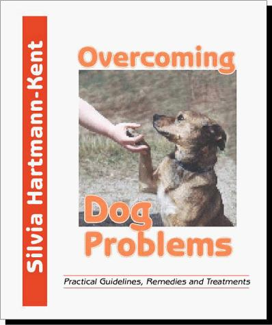 Overcoming Dog Problems by Silvia Hartmann