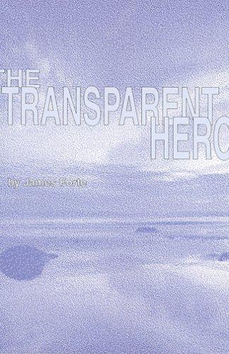 The Transparent Hero by James Forte