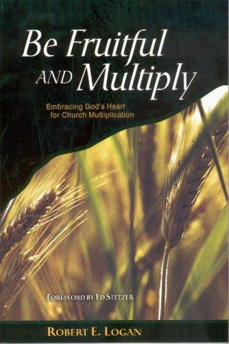 Be Fruitful and Multiply by Robert E. Logan