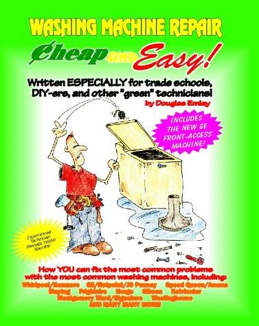 Cheap and Easy! Washing Machine Repair (Cheap and Easy! Appliance Repair Series) (Cheap and easy!) by Douglas Emley, E.B. Marketing Group (Dst)