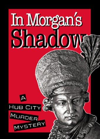 In Morgan's Shadow by Hub City Writers Project