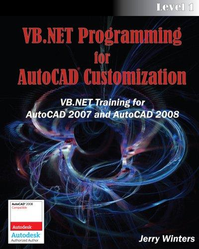 VB.NET Programming for AutoCAD Customization - Level 1 by Jerry Winters