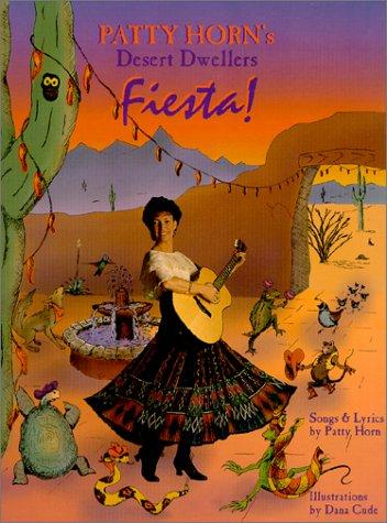 Desert Dwellers Fiesta! by Patty Horn