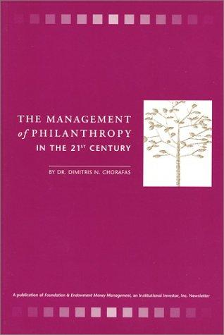 The Management of Philanthropy in the 21st Century by Dimitris Chorafas