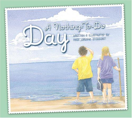 A Nothing-To-Do Day by Heidi Jardine Stoddart