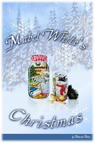 Mabel White's Christmas by Deborah R. Dolen