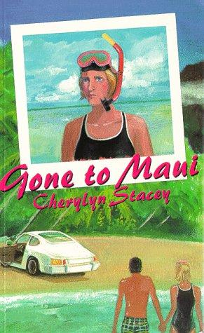 Gone to Maui by Cherylyn Stacey