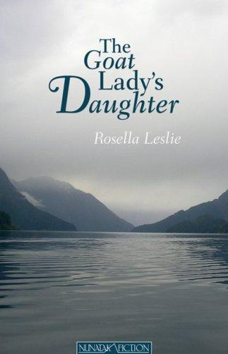 The Goat Lady's Daughter by Rosella M. Leslie