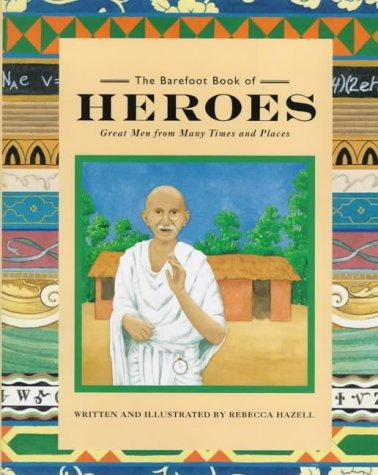 The Barefoot Book of Heroes (Barefoot Collections) by Rebecca Hazell